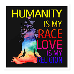 humanity is my race - love is my religion