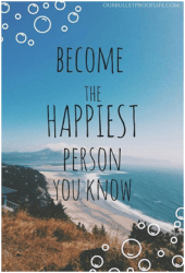 Become the happiest person you know - thoughts that feel